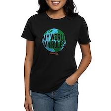 My World My Rules Women's Dark T-Shirt
