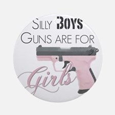 Guns are for Girls Round Ornament