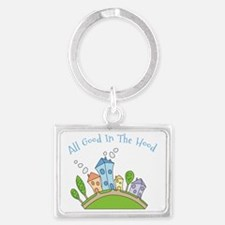 All Good In The Hood Landscape Keychain