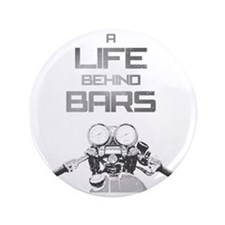 "A Life Behind Bars 3.5"" Button"