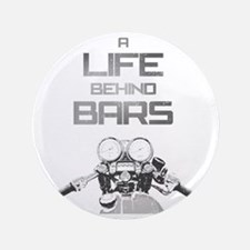 """A Life Behind Bars 3.5"""" Button"""
