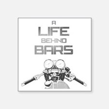 "A Life Behind Bars Square Sticker 3"" x 3"""
