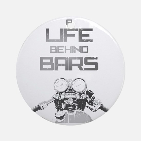 A Life Behind Bars Round Ornament