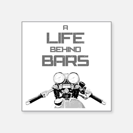 """A Life Behind Bars Square Sticker 3"""" x 3"""""""