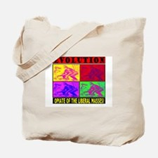 EVOLUTION IS THE OPIATE OF TH Tote Bag