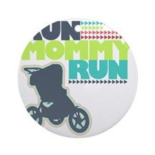 Run Mommy Run - Stroller Round Ornament