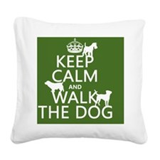 Keep Calm and Walk The Dog Square Canvas Pillow