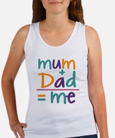 Mum + Dad = Me Women's Tank Top
