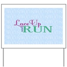 Lace Up and Run Yard Sign