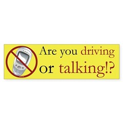 Anti-Cellphone Driving or Talking Bumper Bumper Sticker