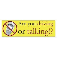 Anti-Cellphone Driving or Talking Bumper Bumper Sticker