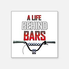 "BMX A Life Behind Bars Square Sticker 3"" x 3"""