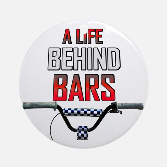 BMX A Life Behind Bars Round Ornament