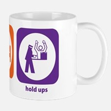 Eat Sleep Hold Ups Mug