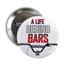 "A Life Behind Bars 2.25"" Button"