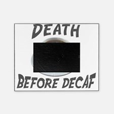 Death Before Decaf Coffee Picture Frame