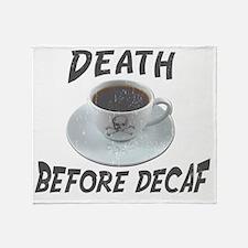 Death Before Decaf Coffee Throw Blanket