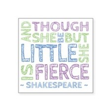 """Thought She Be But Little S Square Sticker 3"""" x 3"""""""