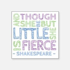 "Thought She Be But Little S Square Sticker 3"" x 3"""