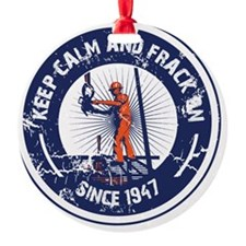 Keep Calm and Frack On Ornament
