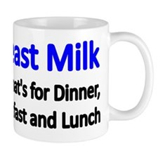 BREAST MILK. Its whats for Dinner,Break Mug