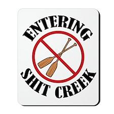 Entering Shit Creek: No Paddles Mousepad