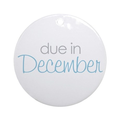 due in december blue Ornament (Round)
