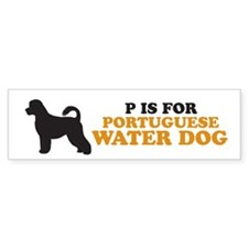 """P is for Port. Water Dog"" Bumper Bumper Sticker"