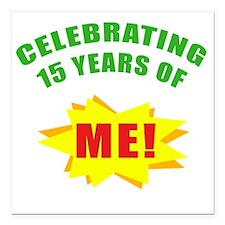 "Celebrating Me! 15th Bir Square Car Magnet 3"" x 3"""