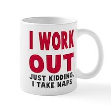 I Work Out Naps Mug