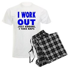 I Work Out Naps Pajamas