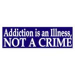 Addiction is an Illness, Not a Crime - sticker