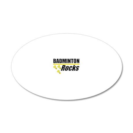 Badminton Rocks 20x12 Oval Wall Decal