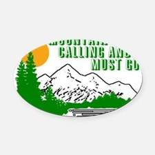 Mountains Are Calling Oval Car Magnet