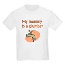 My Mommy Is A Plumber T-Shirt