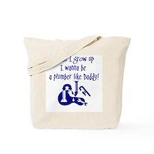 I Wanna Be A Plumber Tote Bag