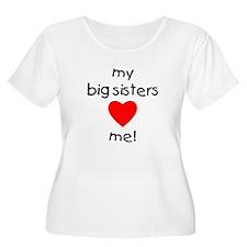 My big sisters love me T-Shirt