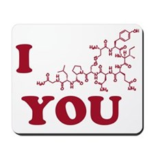 Oxytocin I Love You Mousepad