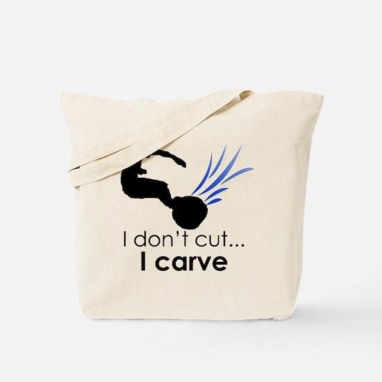 I don't cut, I carve Tote Bag
