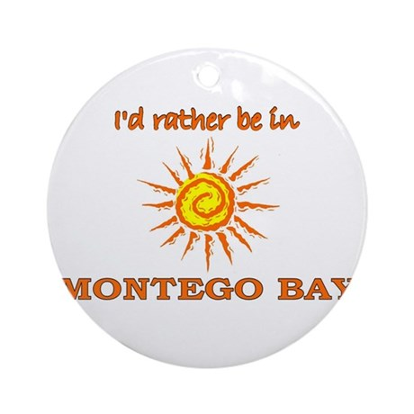 I'd Rather Be In Montego Bay, Ornament (Round)