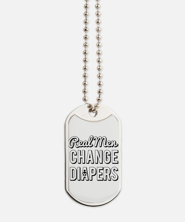 Real Men Change Diapers Dog Tags