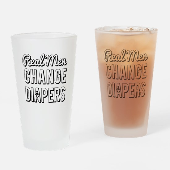 Real Men Change Diapers Drinking Glass