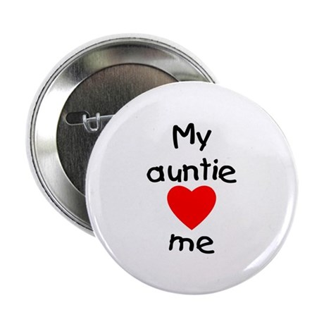 """My auntie loves me 2.25"""" Button (10 pack)"""