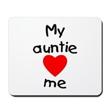 My auntie loves me Mousepad