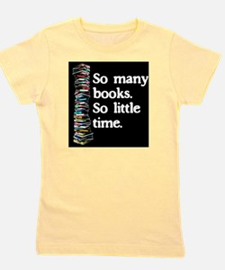 So Many Books---for black backgrounds Girl's Tee