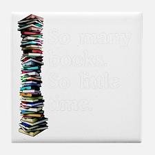 So Many Books Dark Background 2 Tile Coaster