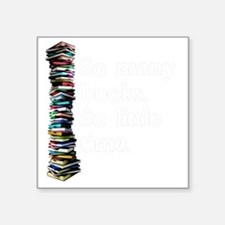 "So Many Books Dark Backgrou Square Sticker 3"" x 3"""