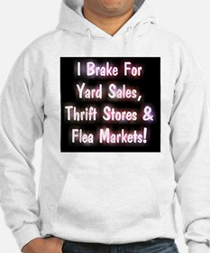 I Brake For Yard Sales, Thrift S Hoodie