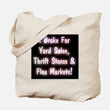 I Brake For Yard Sales, Thrift Stores  Fl Tote Bag