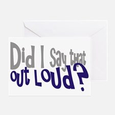 Did I Say That Out Loud Greeting Card